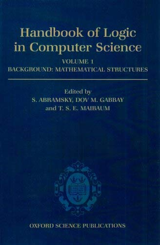 Handbook of Logic in Computer Science: Volume 1: Background: Mathematical Structures 9780198537359