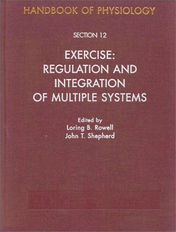 Handbook of Physiology: Section 12: Exercise: Regulation and Integration of Multiple Systems 9780195091748