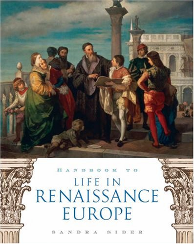 Handbook to Life in Renaissance Europe 9780195330847