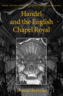 Handel and the English Chapel Royal 9780198162285