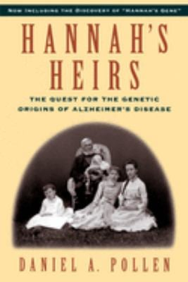 Hannah's Heirs: The Quest for the Genetic Origins of Alzheimer's Disease 9780195106527