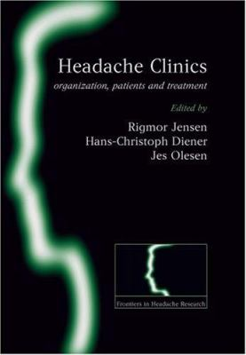 Headache Clinics: Organisation, Patients and Treatment 9780199296569