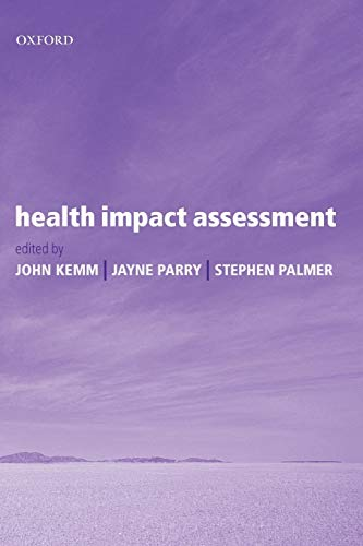 Health Impact Assessment: Concepts, Theory, Techniques and Applications 9780198526292