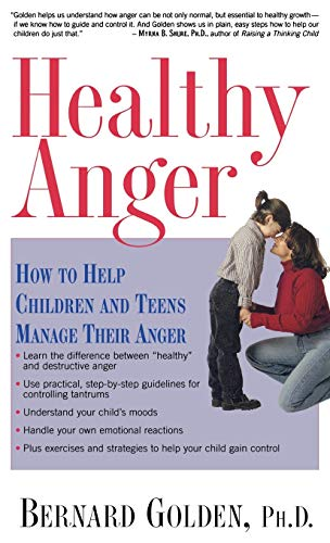 Healthy Anger: How to Help Children and Teens Manage Their Anger 9780195156577