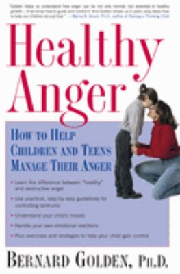 Healthy Anger: How to Help Children and Teens Manage Their Anger 9780195304503