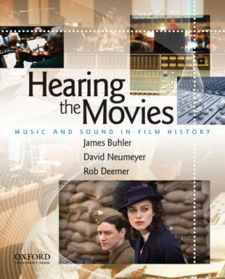 Hearing the Movies: Music and Sound in Film History 9780195327793