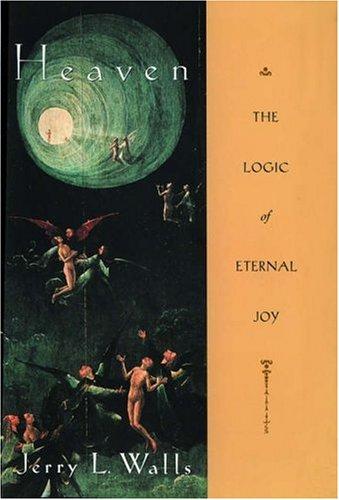 Heaven: The Logic of Eternal Joy 9780195113020