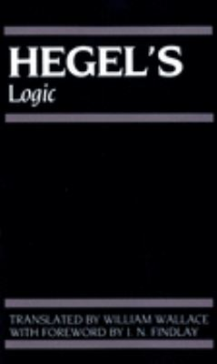 Hegel's Logic: Being Part One of the Encyclopaedia of the Philosophical Sciences (1830) 9780198245124