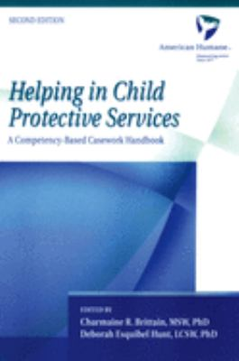 Helping in Child Protective Services: A Competency-Based Casework Handbook, 2nd Edition 9780195161908