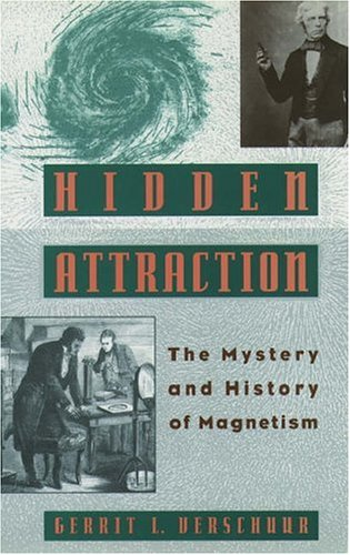 Hidden Attraction: The History and Mystery of Magnetism 9780195064889