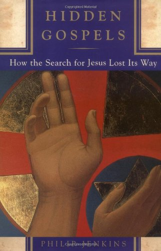Hidden Gospels: How the Search for Jesus Lost Its Way 9780195135091