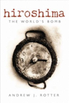 Hiroshima: The World's Bomb 9780192804372
