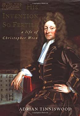 His Invention So Fertile: A Life of Christopher Wren 9780195149890