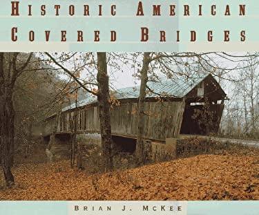 Historic American Covered Bridges 9780195213355