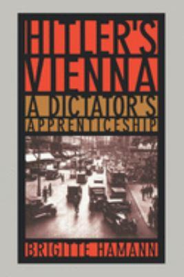 Hitler's Vienna: A Dictator's Apprenticeship 9780195140538