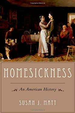 Homesickness: An American History 9780195371857