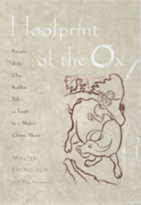 Hoofprint of the Ox: Principles of the Chan Buddhist Path as Taught by a Modern Chinese Master 9780195136937
