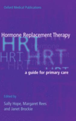 Hormone Replacement Therapy: A Guide for Primary Care 9780192629562