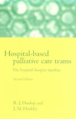 Hospital-Based Palliative Care Teams: The Hospital-Hospice Interface 9780192629807