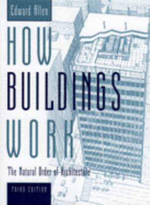 How Buildings Work: The Natural Order of Architecture 9780195161984