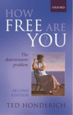 How Free Are You?: The Determinism Problem 9780199251971