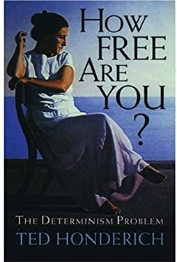 How Free Are You?: The Determinism Problem 9780192831392