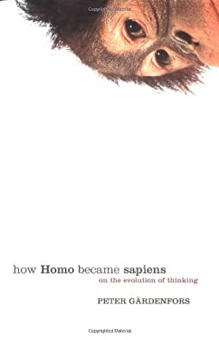 How Homo Became Sapiens: On the Evolution of Thinking 9780198528500