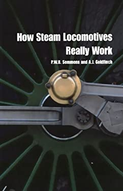How Steam Locomotives Really Work 9780198607823