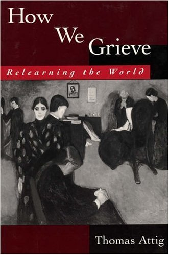 How We Grieve: Relearning the World 9780195074567
