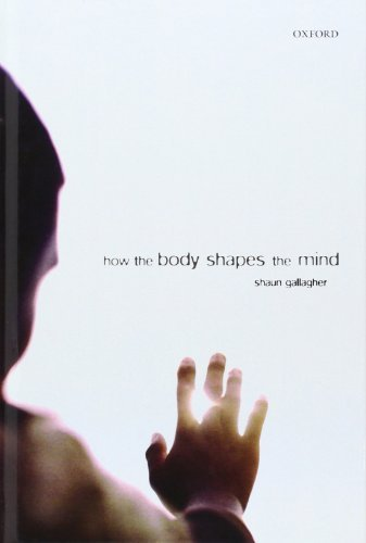 How the Body Shapes the Mind 9780199271948