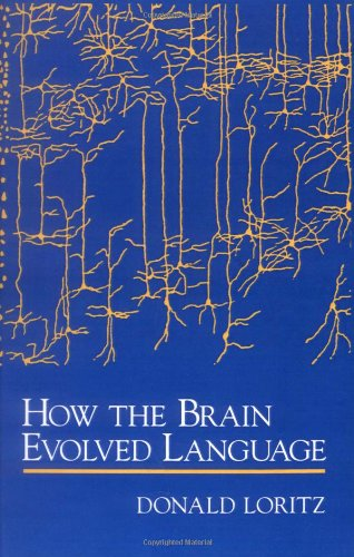 How the Brain Evolved Language 9780195118742