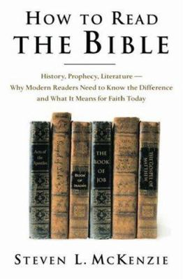 How to Read the Bible: History, Prophecy, Literature--Why Modern Readers Need to Know the Difference, and What It Means for Faith Today 9780195161496