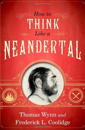 How to Think Like a Neandertal 9780199742820