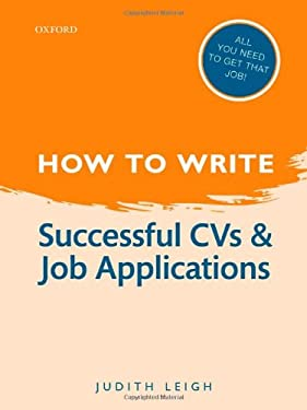 How to Write: Successful CVs and Job Applications 9780199670758