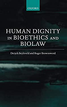 Human Dignity in Bioethics and Biolaw 9780198268260