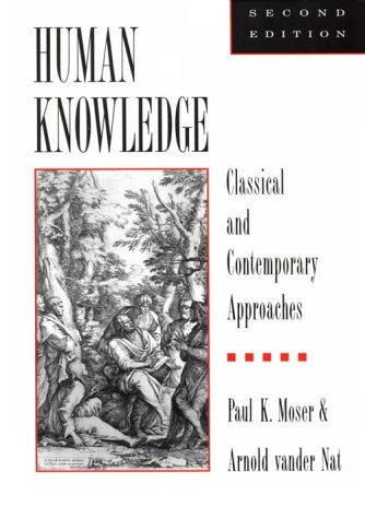 Human Knowledge: Classical and Contemporary Approaches 9780195086256