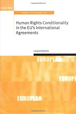 Human Rights Conditionality in the Eu's International Agreements 9780199277193