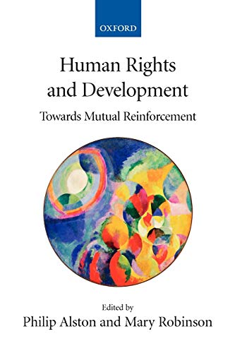 Human Rights and Development: Towards Mutual Reinforcement 9780199284627