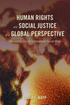 Human Rights and Social Justice in a Global Perspective: An Introduction to International Social Work 9780195313451