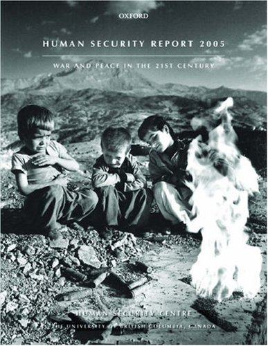 Human Security Report 2005: War and Peace in the 21st Century