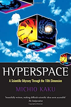 Hyperspace: A Scientific Odyssey Through Parallel Universes, Time Warps, and the Tenth Dimension 9780192861894