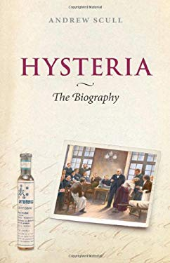 Hysteria: The Biography 9780199560967