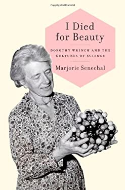 I Died for Beauty: Dorothy Wrinch and the Cultures of Science 9780199732593