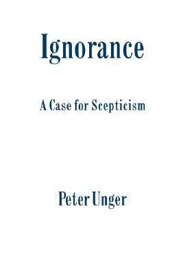 Ignorance: A Case for Scepticism 9780198244172
