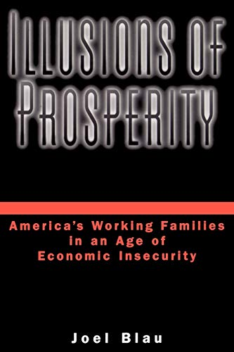 Illusions of Prosperity: America's Working Families in an Age of Economic Insecurity 9780195146066