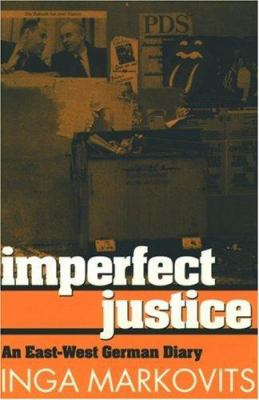 Imperfect Justice: An East-West German Diary 9780198258148