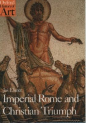 Imperial Rome and Christian Triumph: The Art of the Roman Empire Ad 100-450 9780192842015