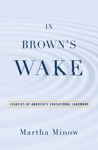 In Brown's Wake: Legacies of America's Educational Landmark 9780195171525