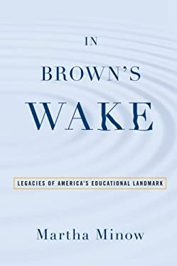In Brown's Wake: Legacies of America's Educational Landmark 9780199932009