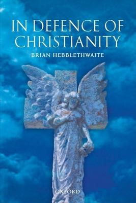 In Defence of Christianity 9780199276790